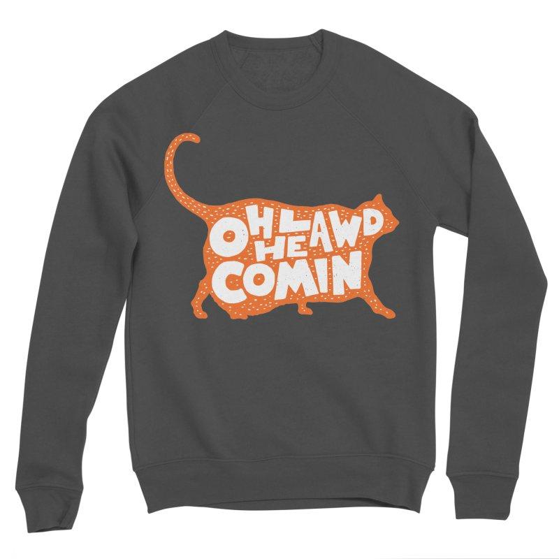 Oh Lawd He Comin Men's Sweatshirt by Rupertbeard