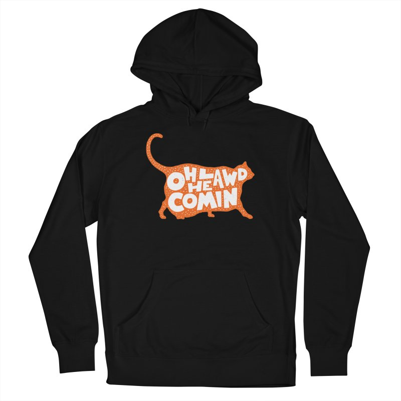 Oh Lawd He Comin Women's French Terry Pullover Hoody by Rupertbeard