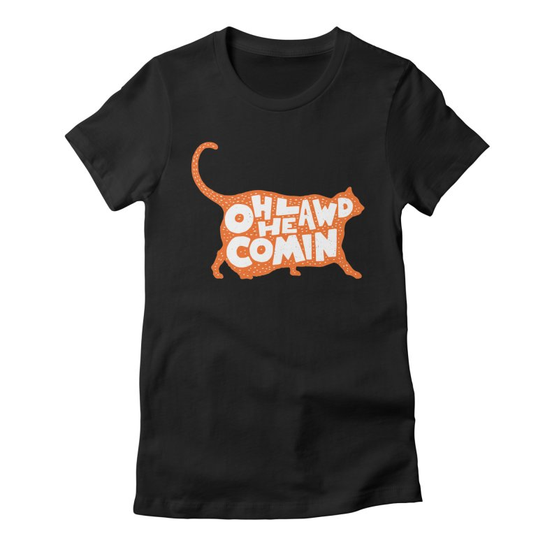 Oh Lawd He Comin Women's Fitted T-Shirt by Rupertbeard