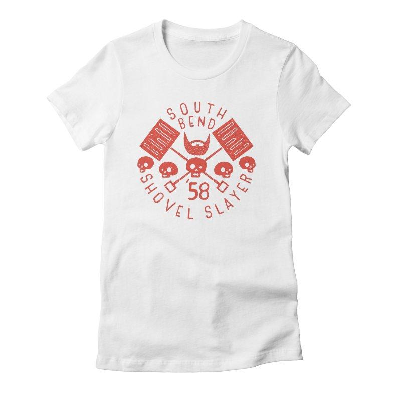 South Bend Shovel Slayer Women's Fitted T-Shirt by Rupertbeard