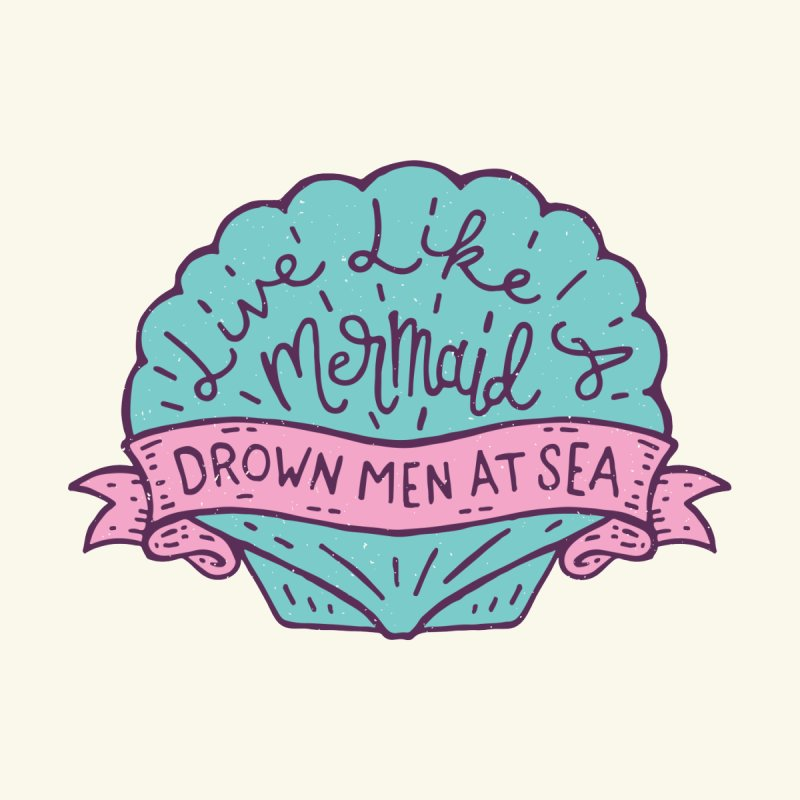 Live Like A Mermaid Men's T-Shirt by Rupertbeard