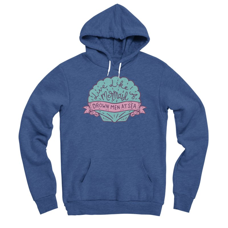 Live Like A Mermaid Men's Pullover Hoody by Rupertbeard