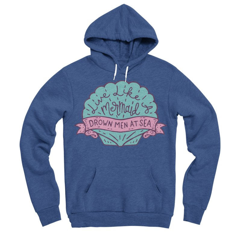 Live Like A Mermaid Men's Sponge Fleece Pullover Hoody by Rupertbeard