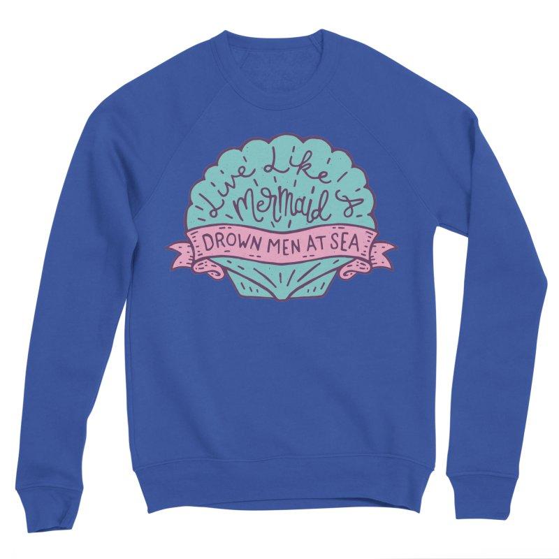 Live Like A Mermaid Men's Sponge Fleece Sweatshirt by Rupertbeard