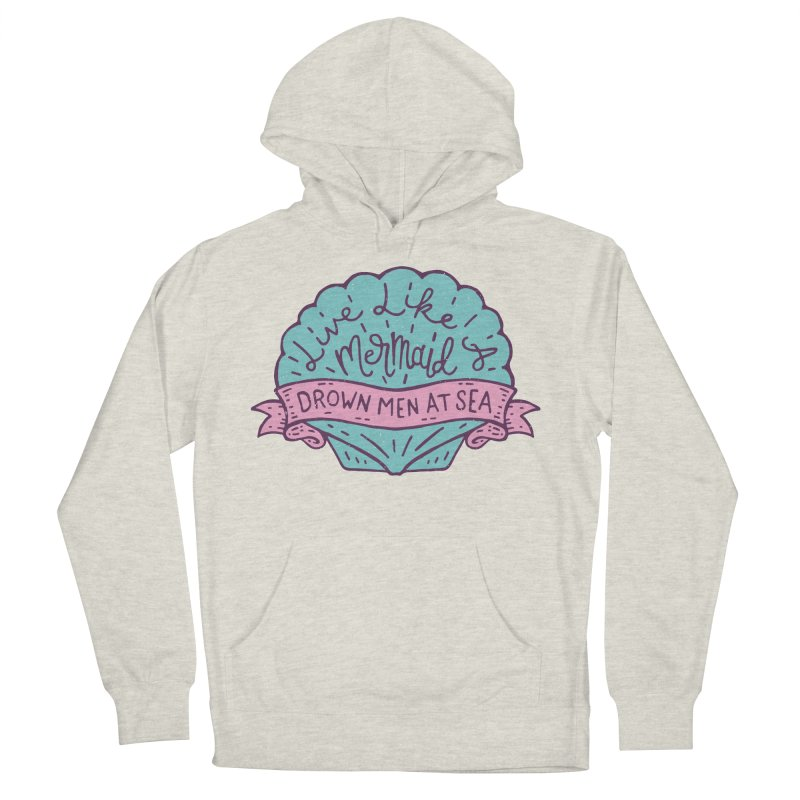 Live Like A Mermaid Men's French Terry Pullover Hoody by Rupertbeard