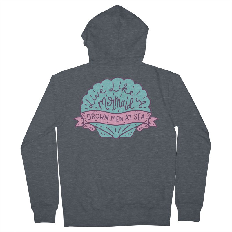 Live Like A Mermaid Men's French Terry Zip-Up Hoody by Rupertbeard