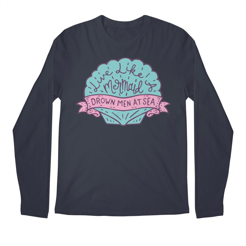 Live Like A Mermaid Men's Regular Longsleeve T-Shirt by Rupertbeard