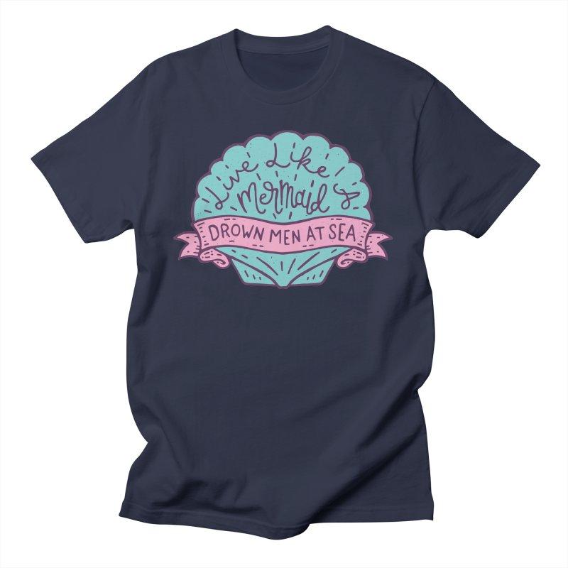 Live Like A Mermaid Men's T-Shirt by Rupertbeard