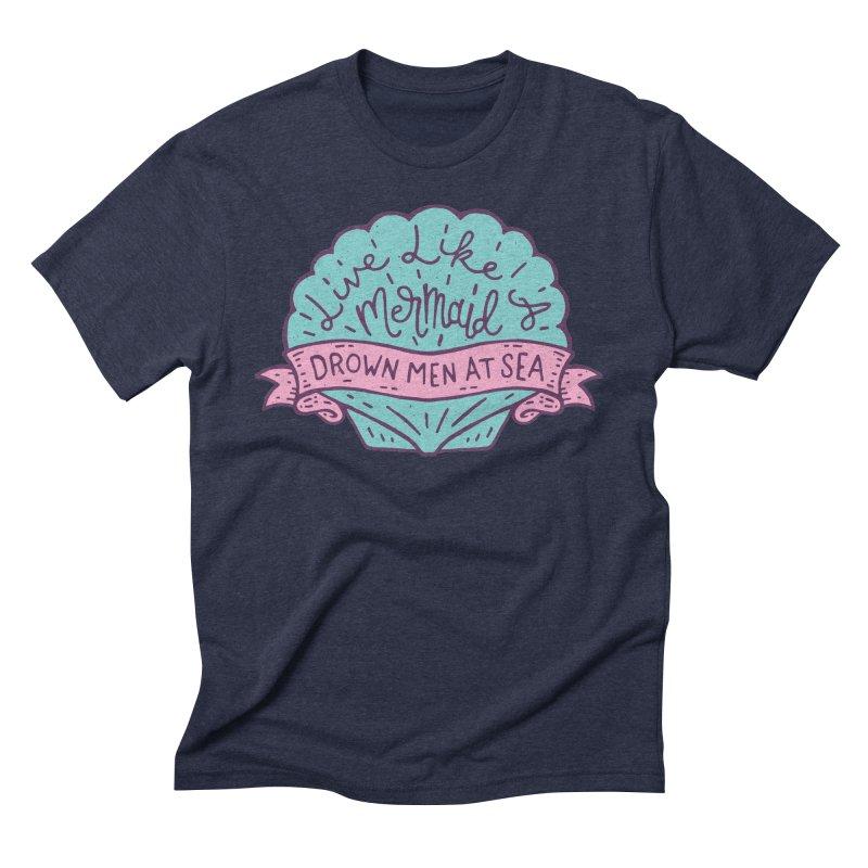 Live Like A Mermaid Men's Triblend T-Shirt by Rupertbeard