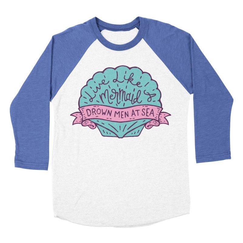 Live Like A Mermaid Men's Baseball Triblend Longsleeve T-Shirt by Rupertbeard