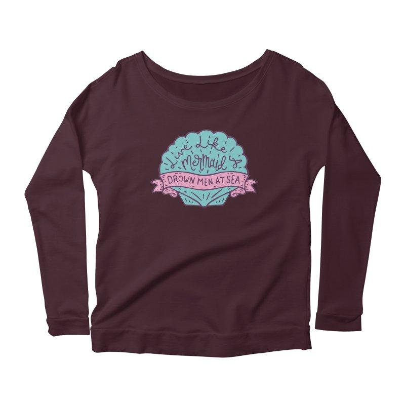 Live Like A Mermaid Women's Scoop Neck Longsleeve T-Shirt by Rupertbeard