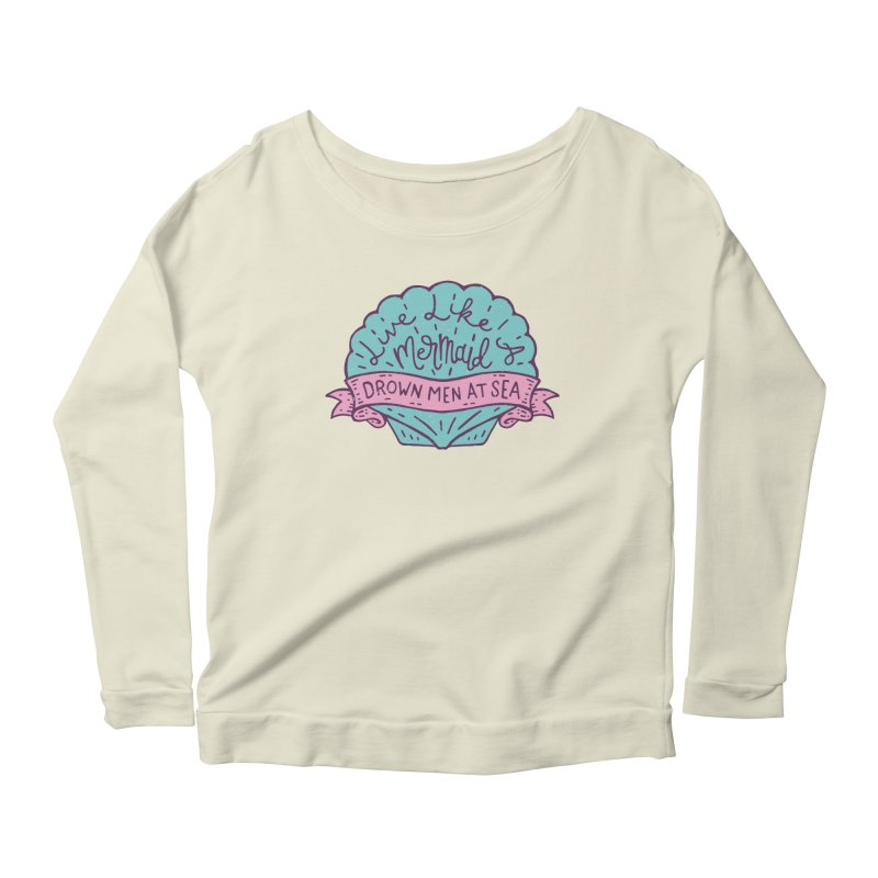Live Like A Mermaid Women's Scoop Neck Longsleeve T-Shirt by Rupertbeard