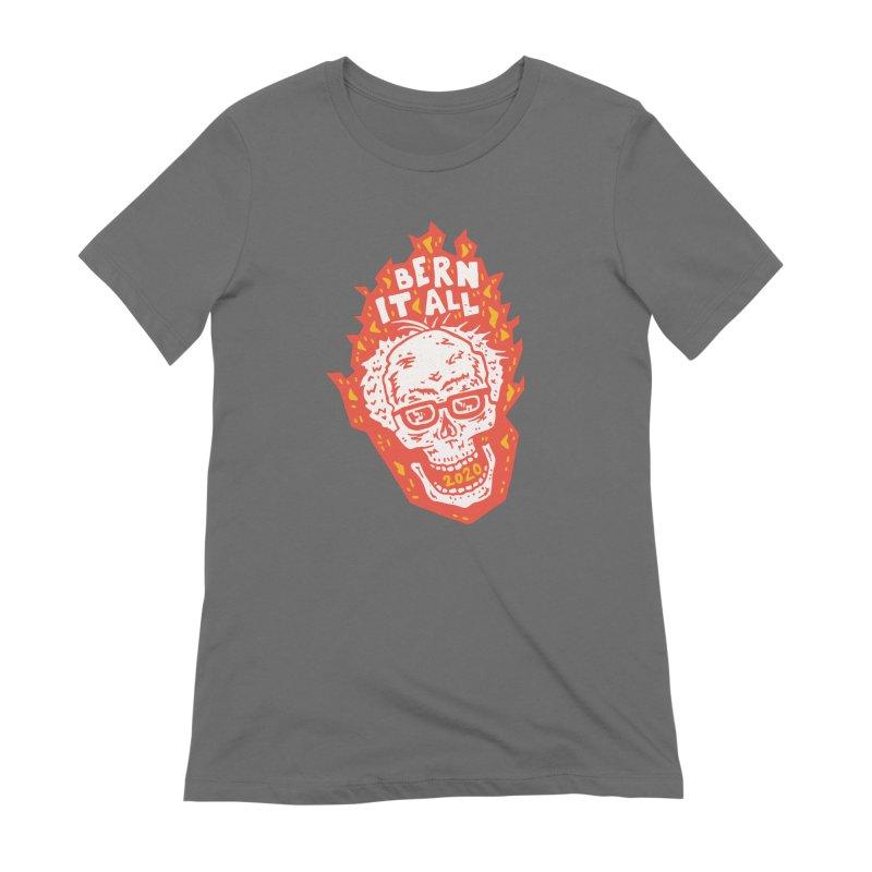 Bern It All Women's Extra Soft T-Shirt by Rupertbeard