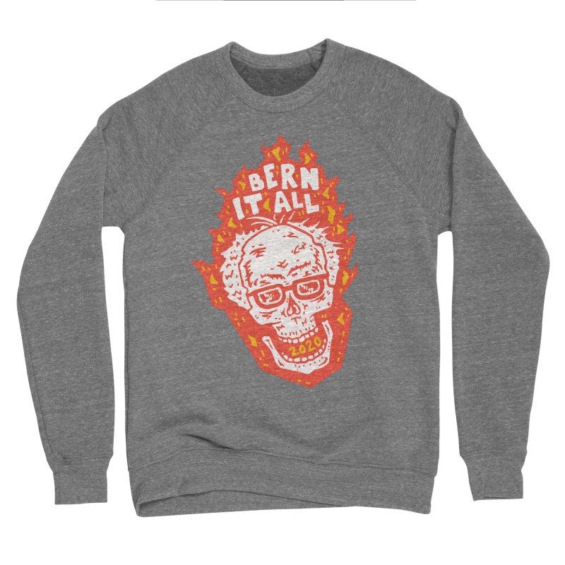 Bern It All Women's Sponge Fleece Sweatshirt by Rupertbeard