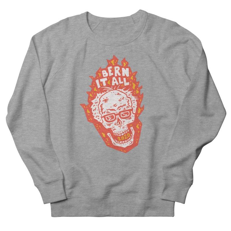 Bern It All Women's French Terry Sweatshirt by Rupertbeard