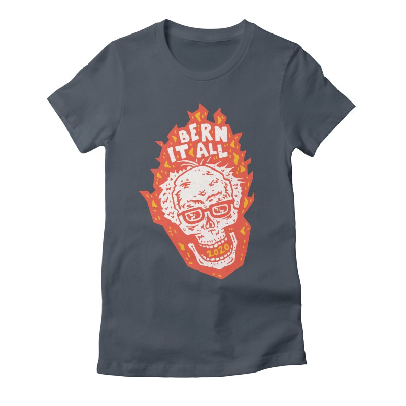 Bern It All Women's T-Shirt by Rupertbeard