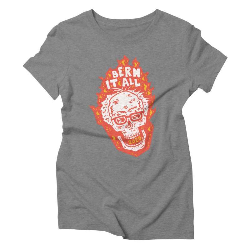 Bern It All Women's Triblend T-Shirt by Rupertbeard