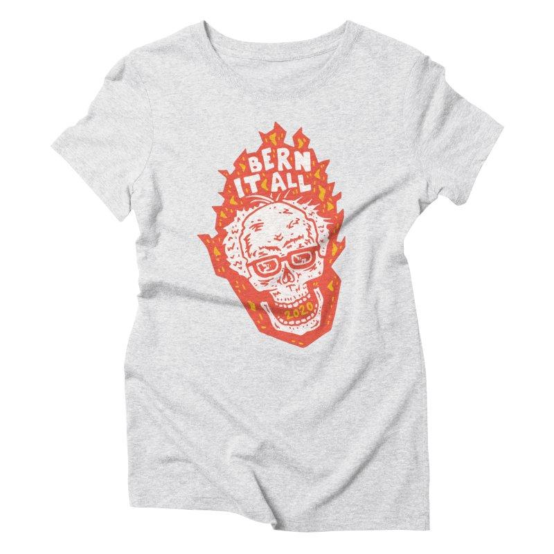 Bern It All Women's Triblend T-Shirt by Rupertbeard