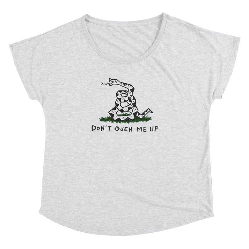 Don't Ouch Me Up (Alt) Women's Dolman Scoop Neck by Rupertbeard