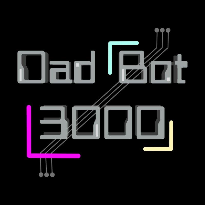 Dad Bot 3000 Men's T-Shirt by Russodraw's Artist Shop