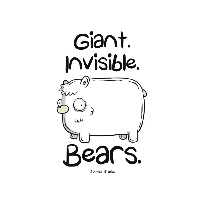 Giant. Inivisible. Bears. Men's T-Shirt by Rustled Jimmies