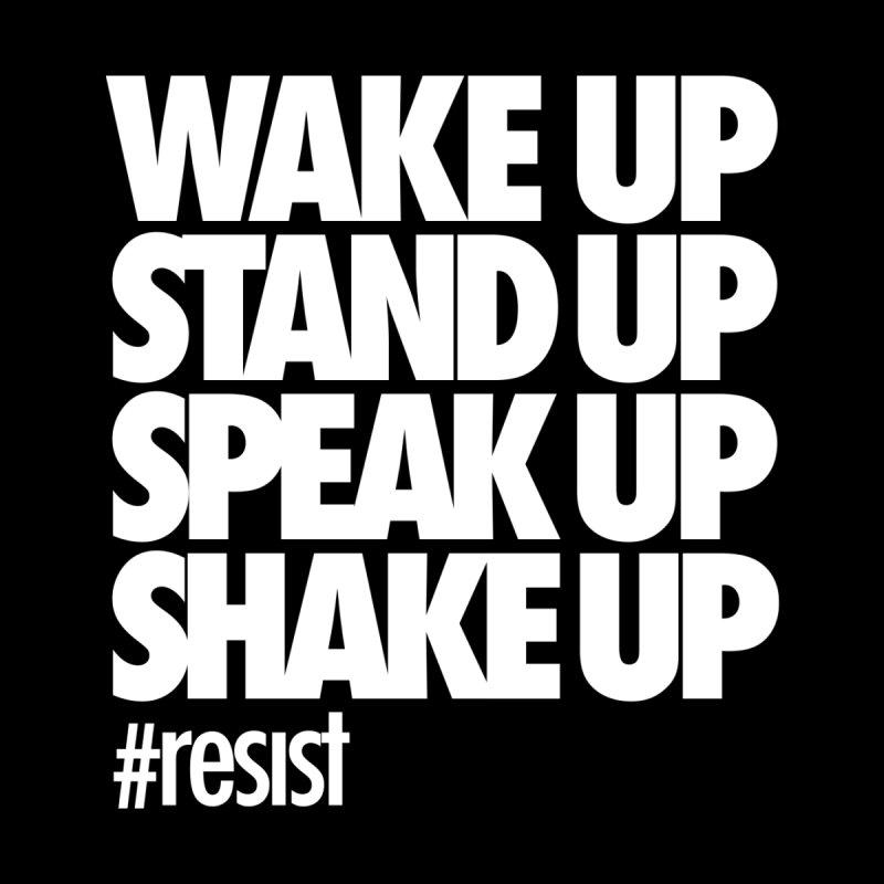 WAKE UP... #resist Women's T-Shirt by rus wooton