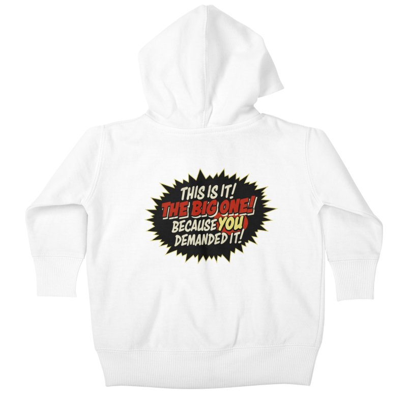 Because YOU demanded it! Kids Baby Zip-Up Hoody by rus wooton