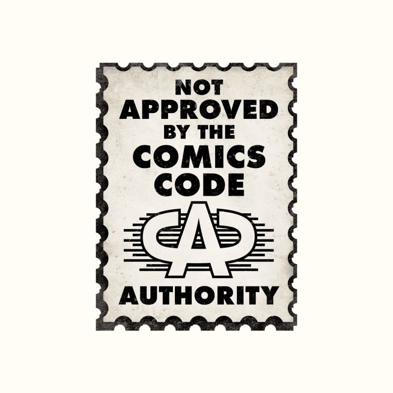NOT Approved by the Comics Code Authority Accessories Phone Case by rus wooton
