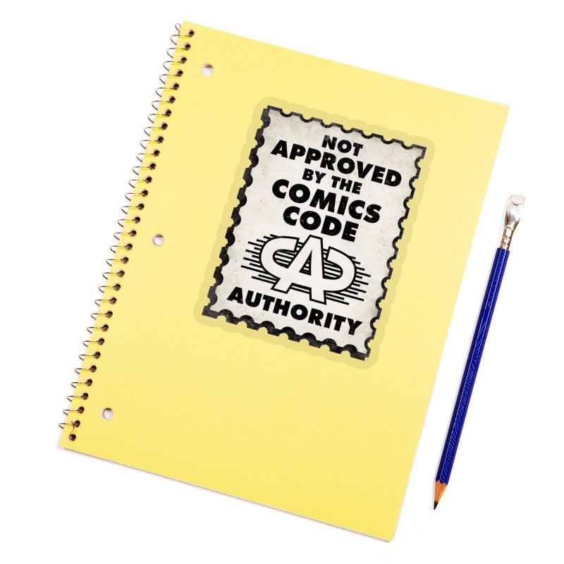 NOT Approved by the Comics Code Authority Accessories Sticker by rus wooton