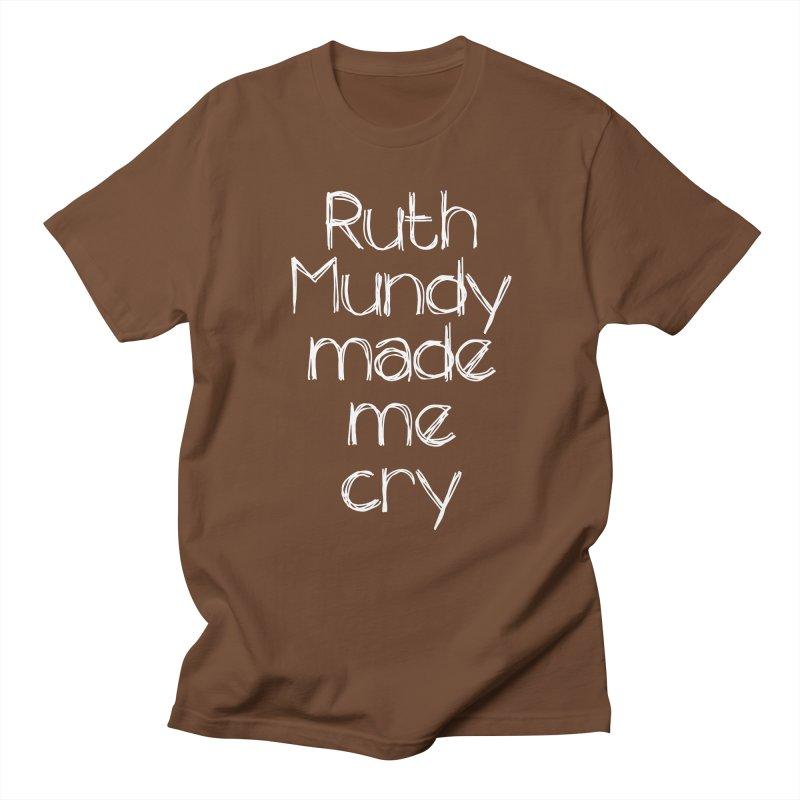 Ruth Mundy Made Me Cry (White text, various colours) Men's Regular T-Shirt by Ruth Mundy