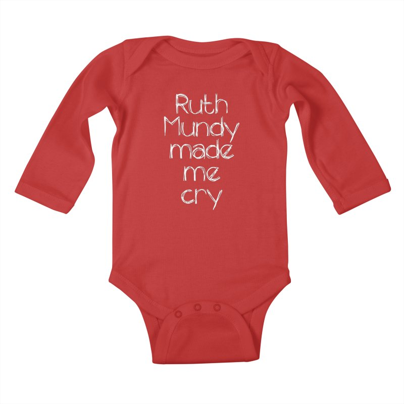 Ruth Mundy Made Me Cry (White text, various colours) Kids Baby Longsleeve Bodysuit by Ruth Mundy