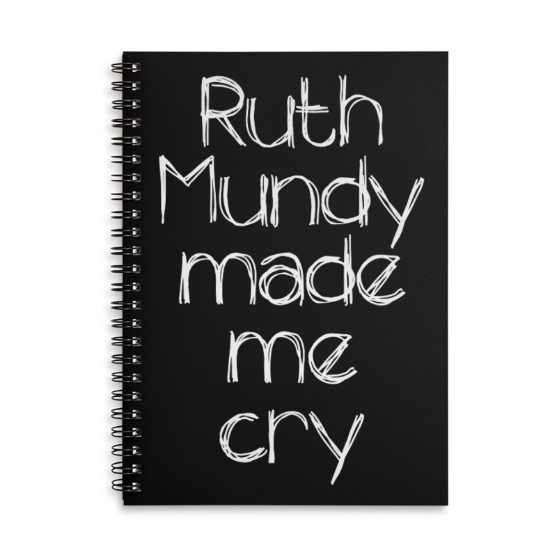 Ruth Mundy Made Me Cry (White text, various colours) Accessories Lined Spiral Notebook by Ruth Mundy