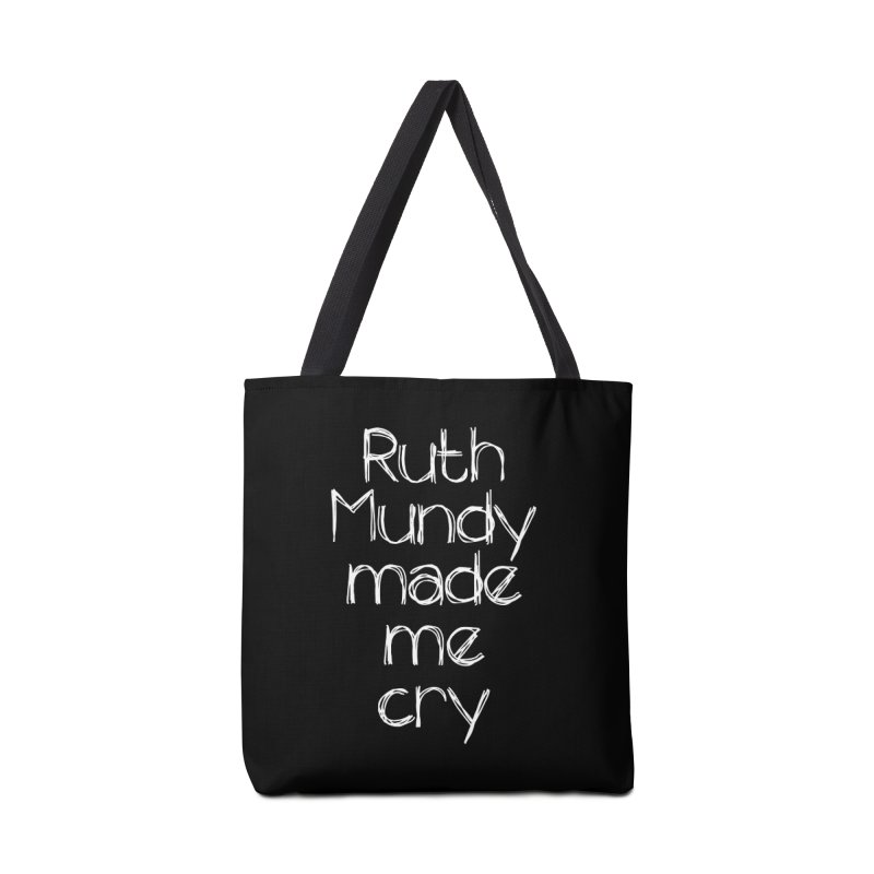 Ruth Mundy Made Me Cry (White text, various colours) Accessories Bag by Ruth Mundy