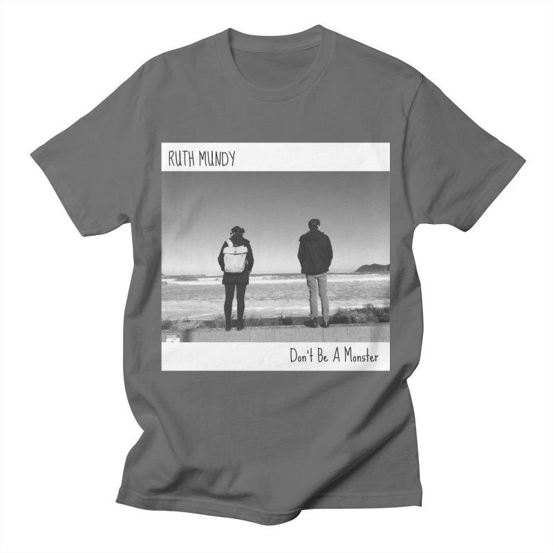 Ruth Mundy - Don't Be A Monster merch Men's T-Shirt by Ruth Mundy