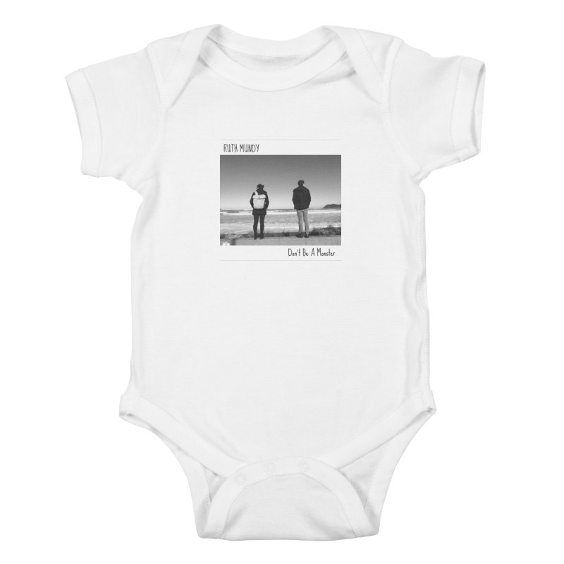 Ruth Mundy - Don't Be A Monster merch Kids Baby Bodysuit by Ruth Mundy