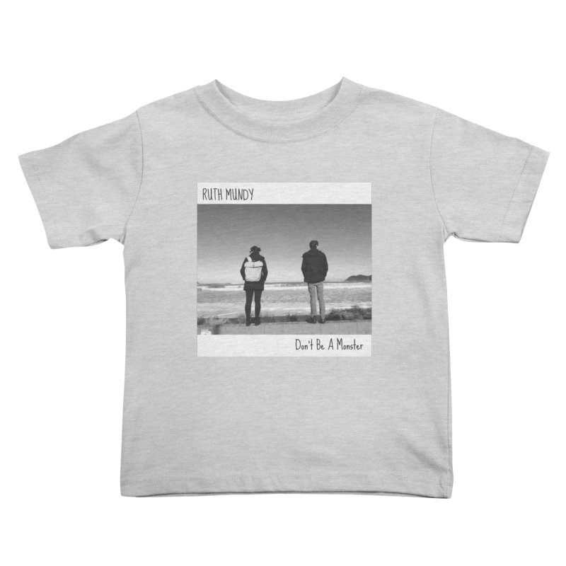 Ruth Mundy - Don't Be A Monster merch Kids Toddler T-Shirt by Ruth Mundy