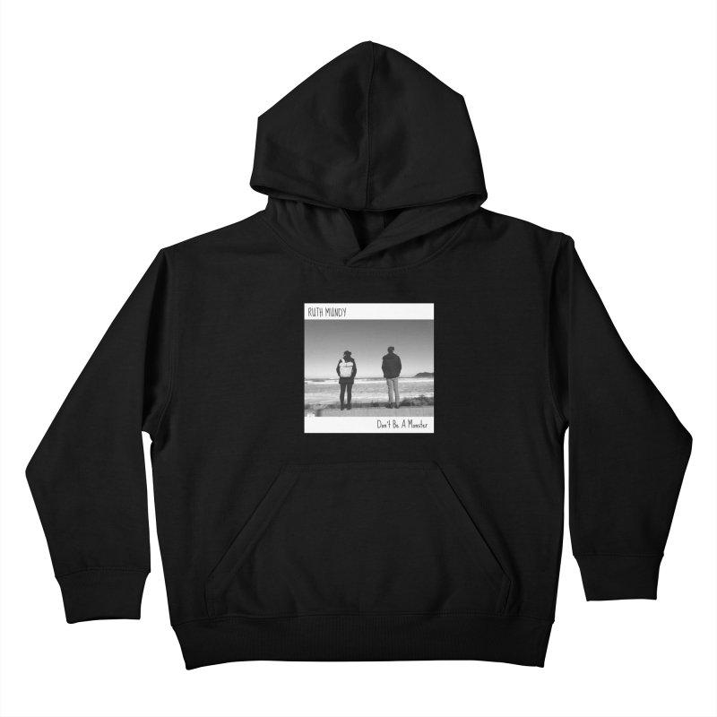 Ruth Mundy - Don't Be A Monster merch Kids Pullover Hoody by Ruth Mundy