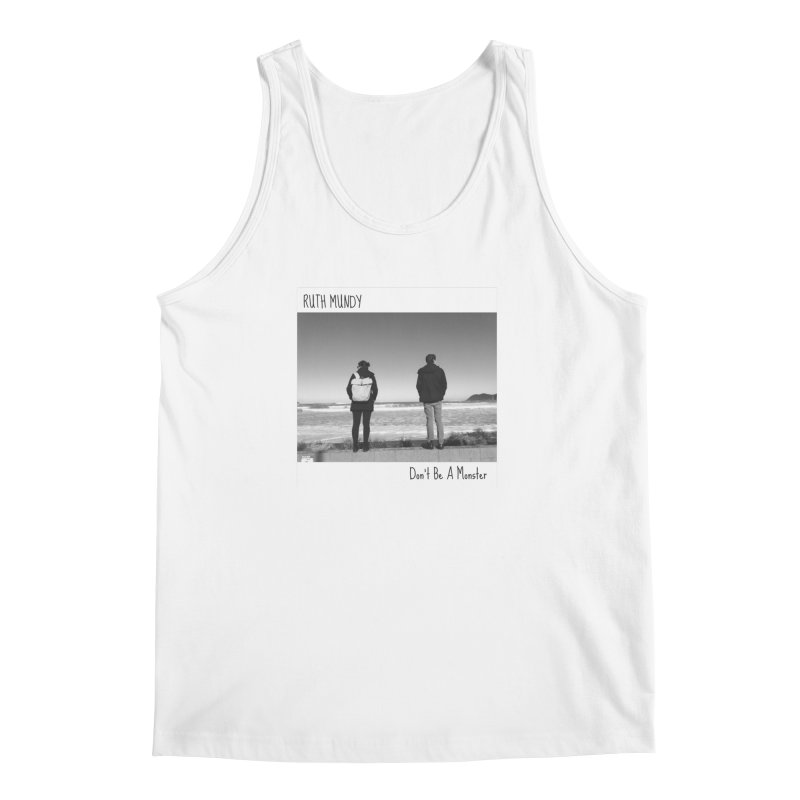 Ruth Mundy - Don't Be A Monster merch Men's Tank by Ruth Mundy