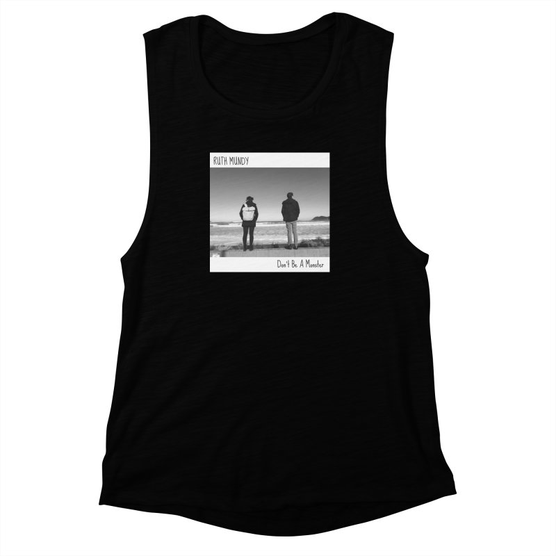 Ruth Mundy - Don't Be A Monster merch Women's Muscle Tank by Ruth Mundy