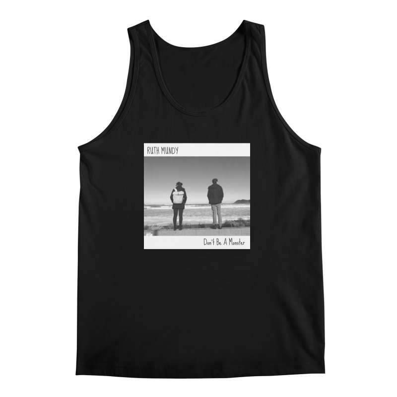 Ruth Mundy - Don't Be A Monster merch Men's Regular Tank by Ruth Mundy