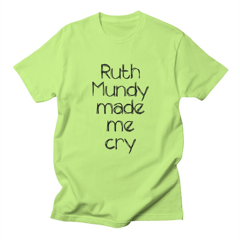 Ruth Mundy Made Me Cry (Black text, various colours) Men's Regular T-Shirt by Ruth Mundy