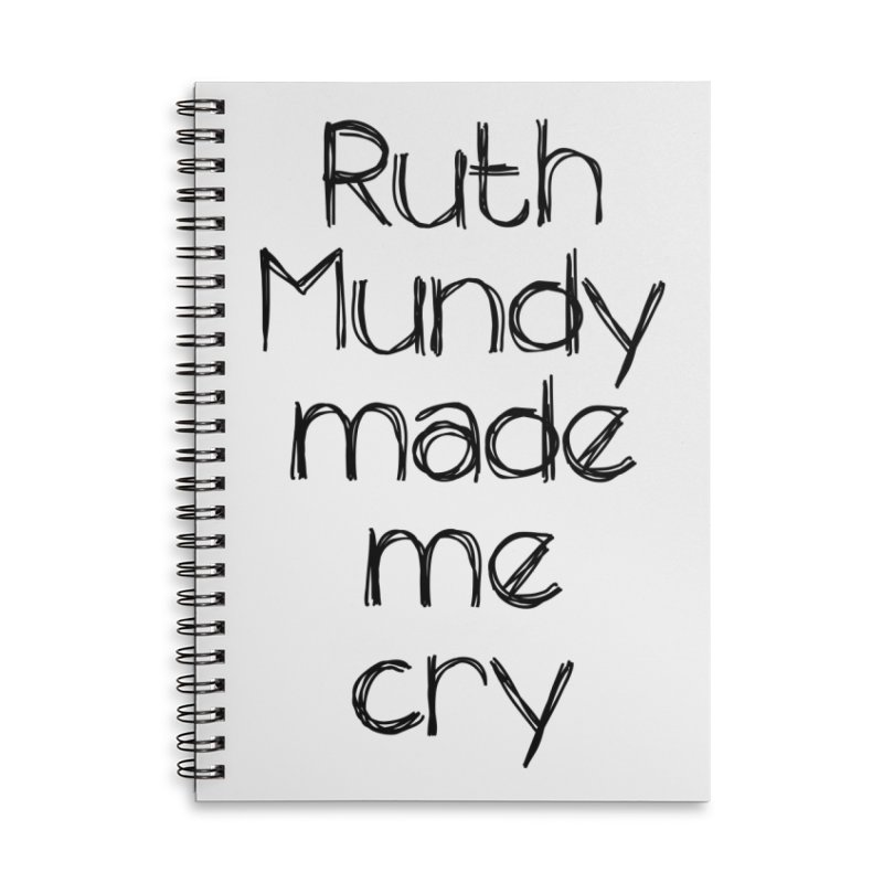 Ruth Mundy Made Me Cry (Black text, various colours) Accessories Lined Spiral Notebook by Ruth Mundy