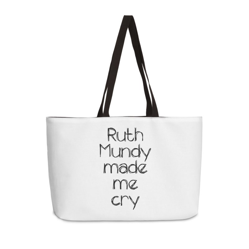 Ruth Mundy Made Me Cry (Black text, various colours) Accessories Weekender Bag Bag by Ruth Mundy