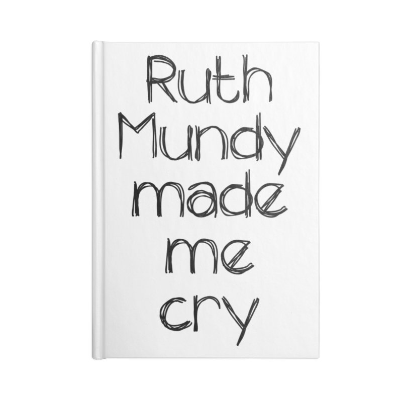 Ruth Mundy Made Me Cry (Black text, various colours) Accessories Notebook by Ruth Mundy