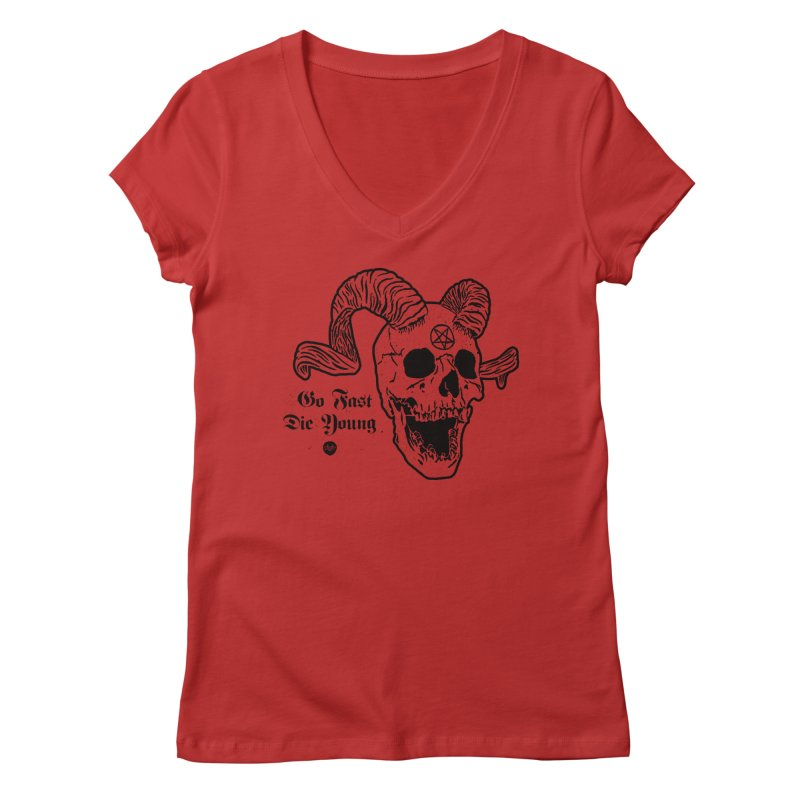 Go Fast, Die Young Women's V-Neck by Ran When Parked Supply Co.