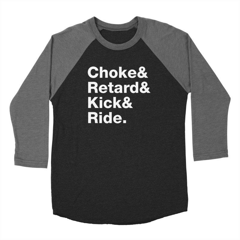 Choke & Retard & Kick & Ride. Women's Longsleeve T-Shirt by Ran When Parked Supply Co.