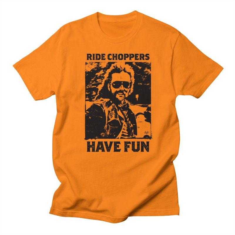 Ride Choppers, Have Fun Men's T-Shirt by Ran When Parked Supply Co.