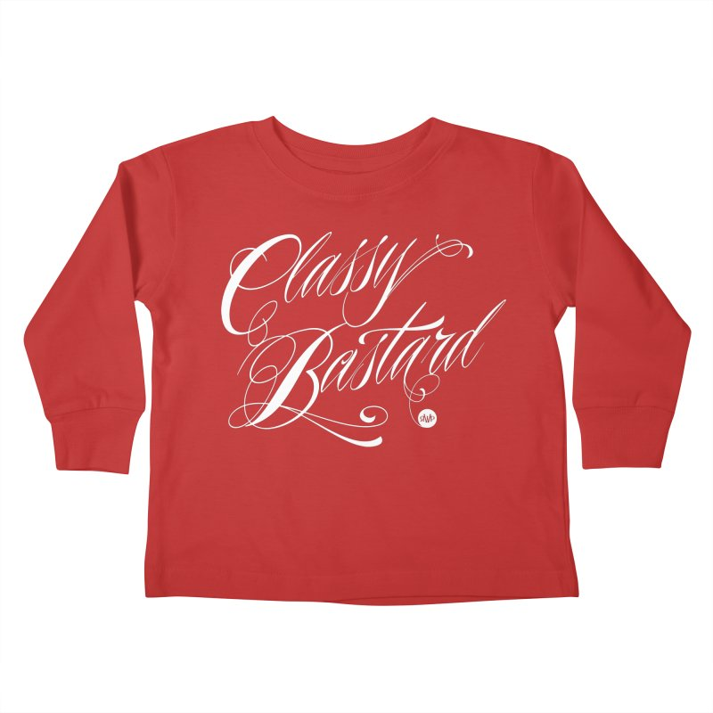 Classy Bastard Kids Toddler Longsleeve T-Shirt by Ran When Parked Supply Co.