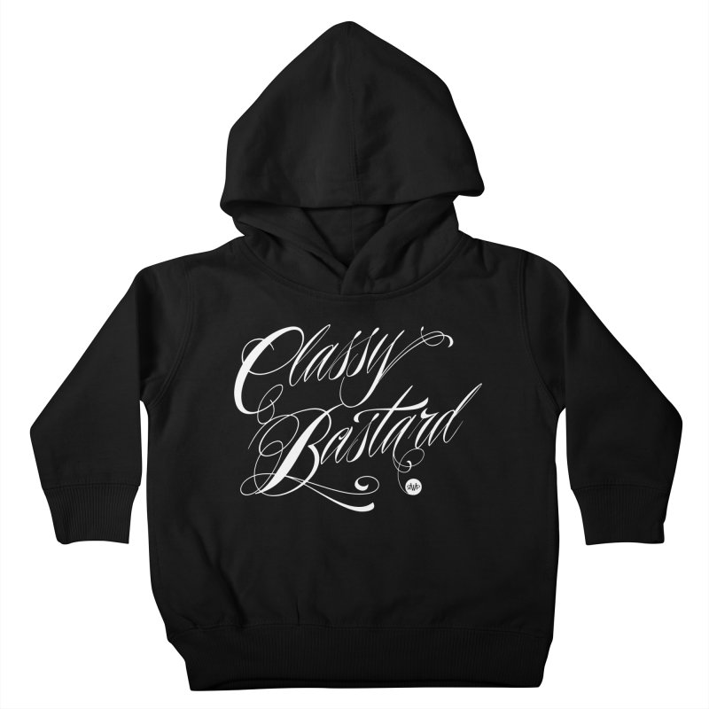 Classy Bastard Kids Toddler Pullover Hoody by Ran When Parked Supply Co.