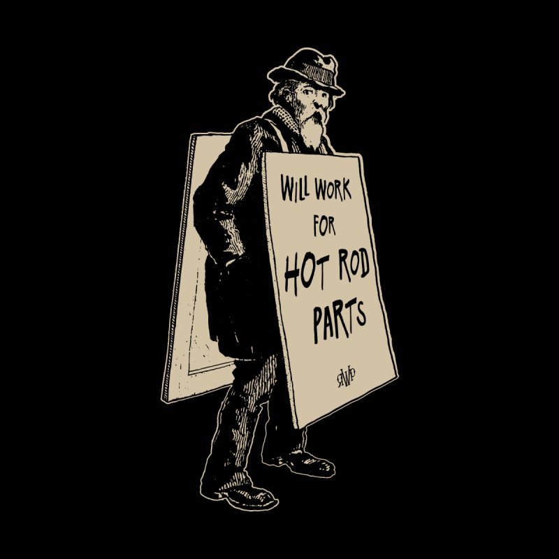 Will Work For Hot Rod Parts Men's Longsleeve T-Shirt by Ran When Parked Supply Co.